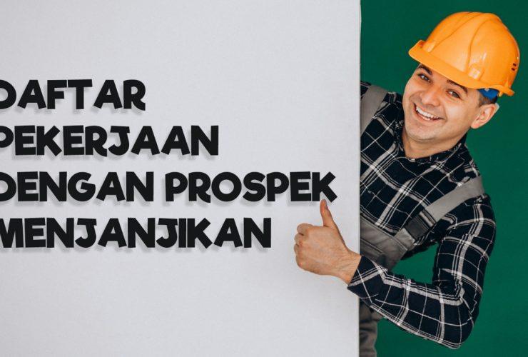 Dafatar Pekerjaan Dengan Prospek Menjanjikan