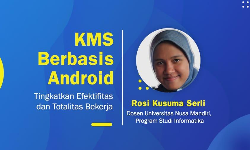 KMS Berbasis Android Tingkatkan Efektivitas dan Totalitas